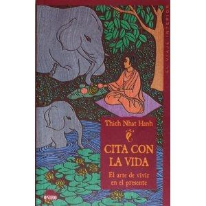 Thich Nhat Hanh - Cita con la vida